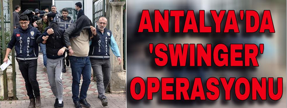 Antalya'da 'swinger' operasyonu