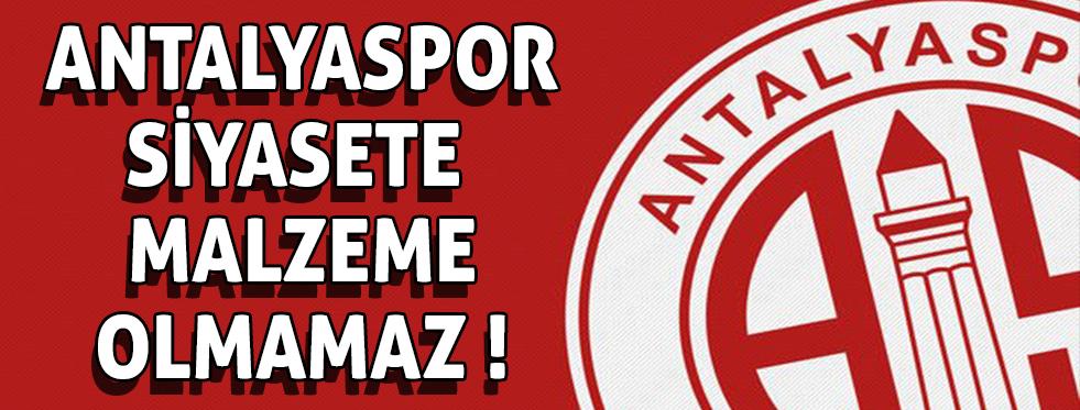 Antalyaspor siyasete malzeme olmasın