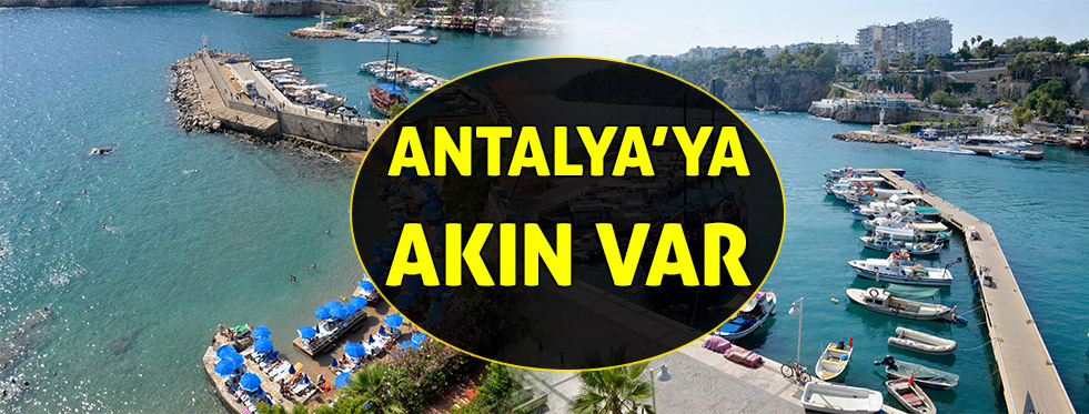 Antalya'ya akın var