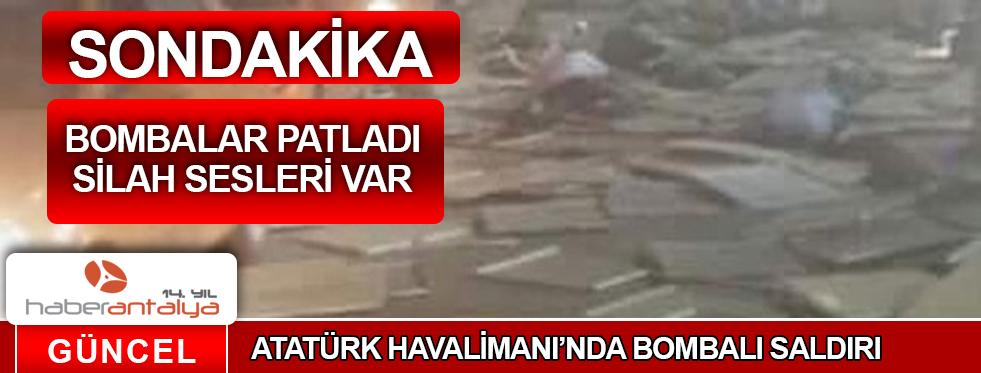 ATATÜRK HAVALİMANI'NDA BOMBALI SALDIRI