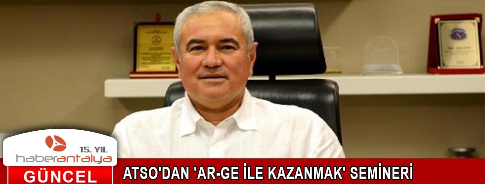 ATSO'DAN 'AR-GE İLE KAZANMAK' SEMİNERİ