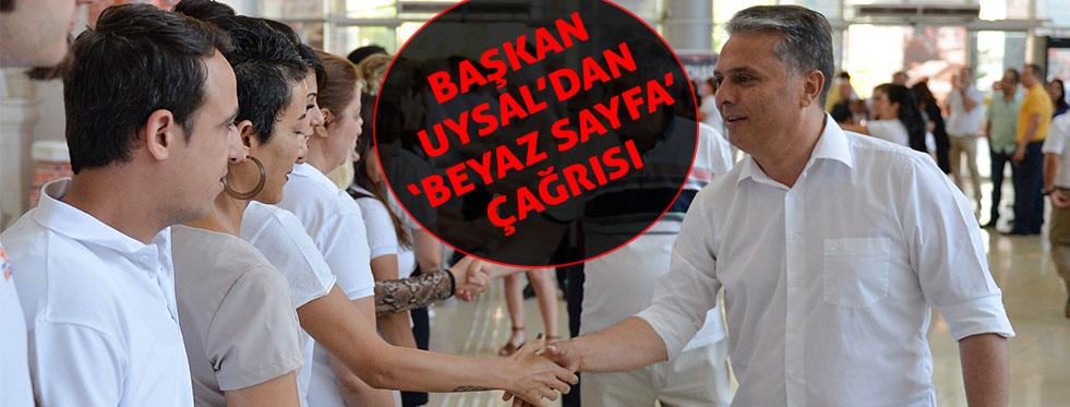 Başkan Uysal'dan 'beyaz sayfa' çağrısı