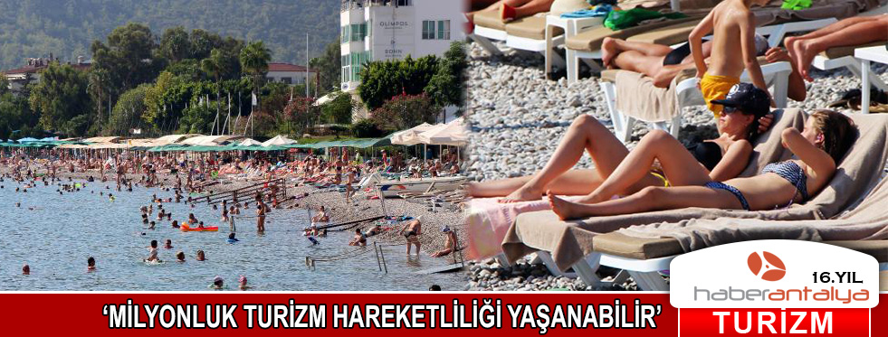 'Bayram tatili 10 gün olursa milyonluk turizm hareketliliği yaşanabilir'