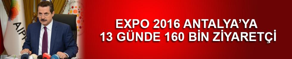 EXPO 2016 ANTALYA'YA 13 GÜNDE 160 BİN ZİYARETÇİ