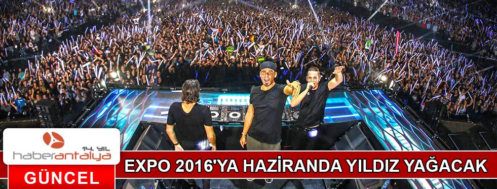 EXPO 2016'YA HAZİRANDA YILDIZ YAĞACAK