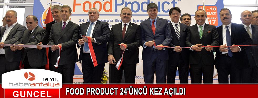 FOOD PRODUCT 24'ÜNCÜ KEZ AÇILDI