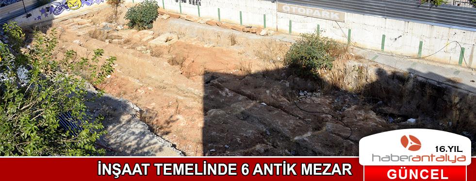 İnşaat temelinde 6 antik mezar