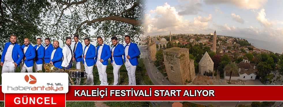KALEİÇİ FESTİVALİ START ALIYOR