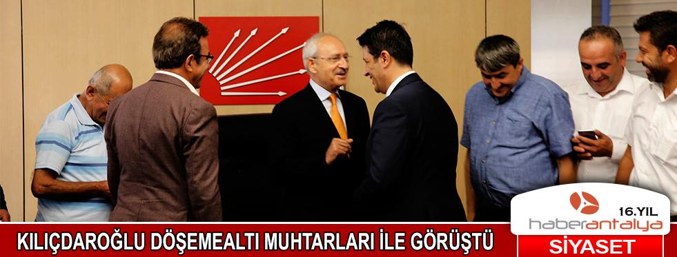 Kılıçdaroğlu, Döşemealtı muhtarlarıyla buluştu
