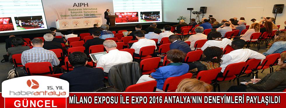 MİLANO EXPOSU İLE EXPO 2016 ANTALYA'NIN DENEYİMLERİ PAYLAŞILDI