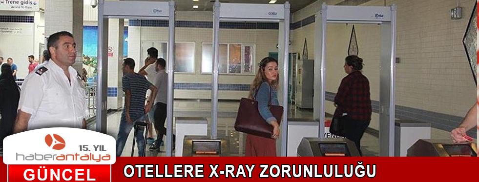 OTELLERE X-RAY ZORUNLULUĞU