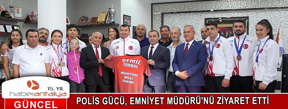 POLİS GÜCÜ, EMNİYET MÜDÜRÜ'NÜ ZİYARET ETTİ