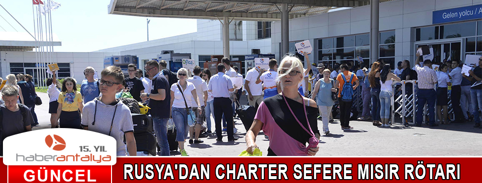 RUSYA'DAN CHARTER SEFERE MISIR RÖTARI