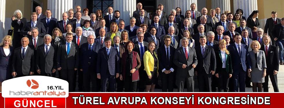 TÜREL AVRUPA KONSEYİ KONGRESİNDE