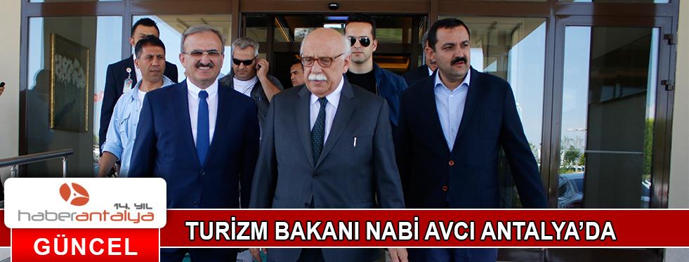 TURİZM BAKANI NABİ AVCI ANTALYA'DA