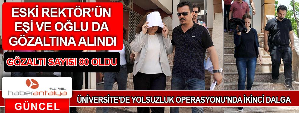 ÜNİVERSİTE'DE YOLSUZLUK OPERASYONU'NDA İKİNCİ DALGA