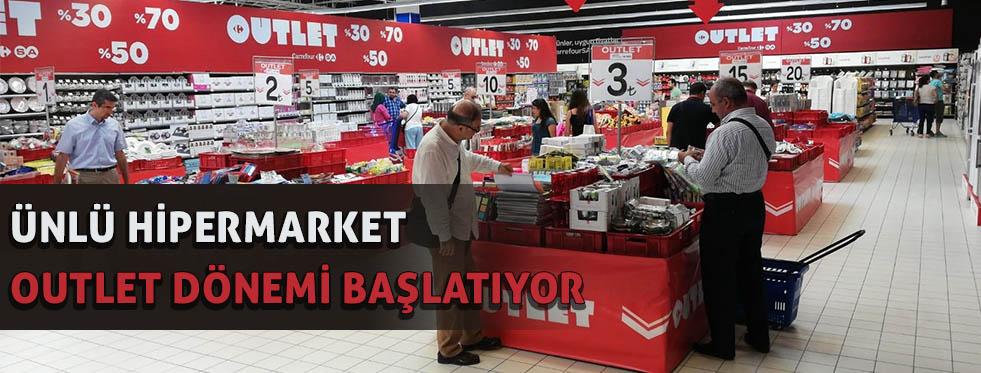 Ünlü hipermarket 'outlet' dönemi başlatıyor