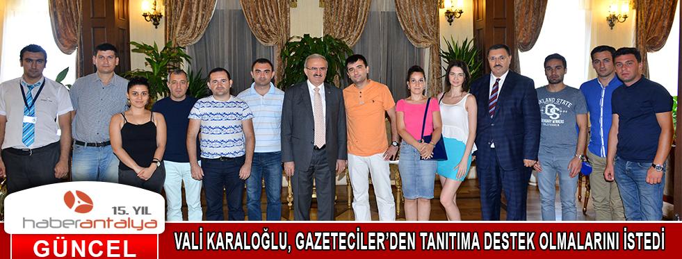 VALİ KARALOĞLU'NDAN AZERBAYCANLI GAZETECİLER'DEN TANITIMA DESTEK İSTEĞİ