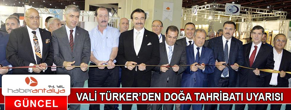 VALİ TÜRKER'DEN DOĞA TAHRİBATI UYARISI